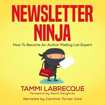Newsletter Ninja: How to Become an Author Mailing List Expert sample.