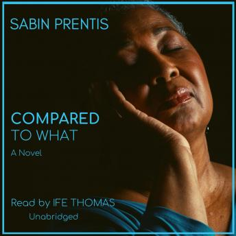 Compared to What, Sabin Prentis