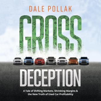 Gross Deception: A Tale of Shifting Markets, Shrinking Margins, and the New Truth of Used Car Profitability