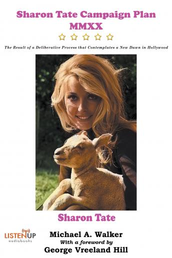 Sharon Tate Campaign Plan MMXX: The Result of a Deliberative Process That Contemplates a New Dawn in Hollywood