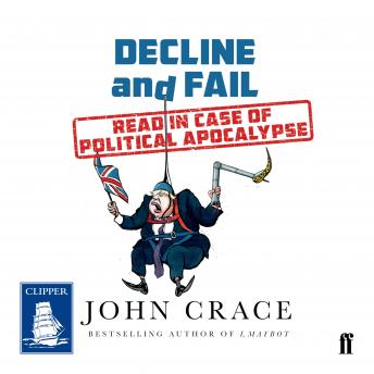 Decline and Fail: Read In Case of Political Apocalypse