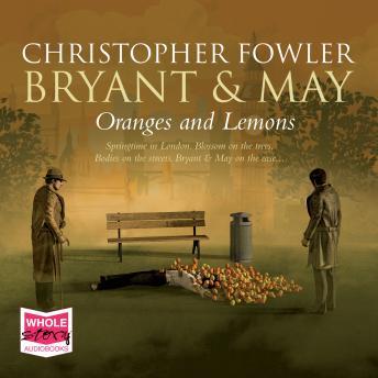 Oranges and Lemons: Bryant & May Book 17