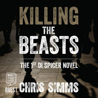 Killing The Beasts: Spicer Series Book 1