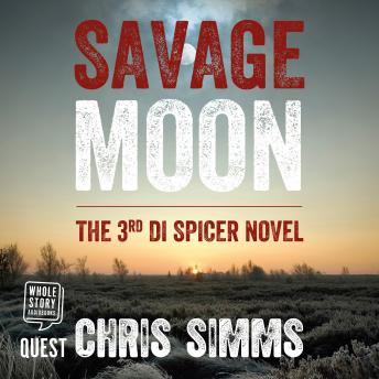 Savage Moon: DI Spicer Series, Book 3