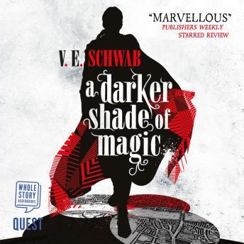 A Darker Shade of Magic: A Darker Shade of Magic Book 1