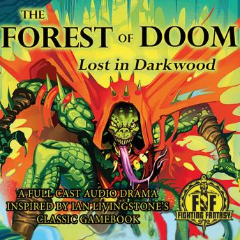 The Forest of Doom: Lost In Darkwood: Fighting Fantasy Audio Dramas Book 2