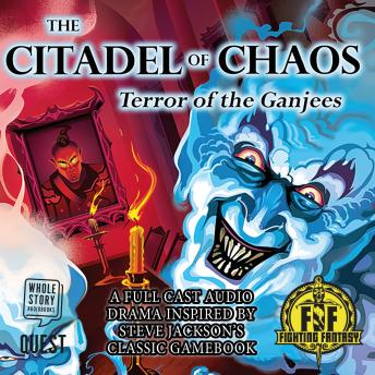 The Citadel of Chaos: The Terror of the Ganjees: Fighting Fantasy Audio Dramas Book 3
