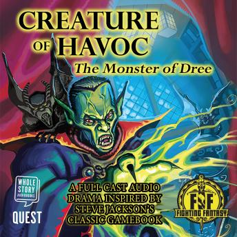 Creature of Havoc: The Monster of Dree: Fighting Fantasy Audio Dramas Book 5