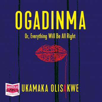 Ogadinma Or, Everything Will Be Alright