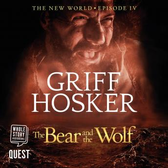 The Bear and the Wolf: New World Book 4