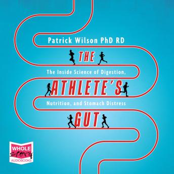 The Athlete's Gut: The Inside Science of Digestion, Nutrition, and Stomach Distress Paperback