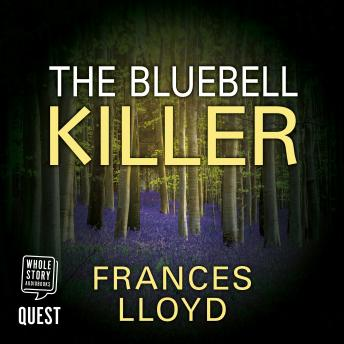 The Bluebell Killer: DETECTIVE INSPECTOR JACK DAWES MYSTERY Book 2
