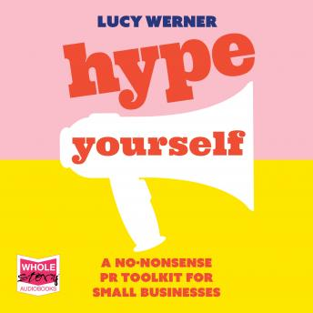Hype Yourself: A no-nonsense DIY PR toolkit for small businesses details