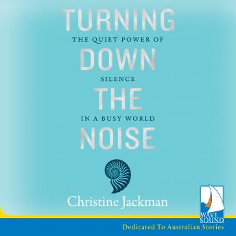 Turning Down the Noise, Christine Jackman