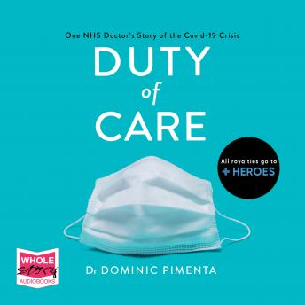 Duty of Care: One Doctor's Story of the Covid-19 Crisis, Dr Dominic Pimenta