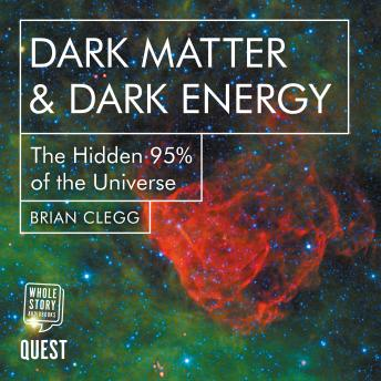 Dark Matter & Dark Energy: The Hidden 95% of the Universe