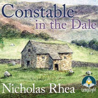 Constable in the Dale: A perfect feel-good read from one of Britain's best-loved authors, Nicholas Rhea