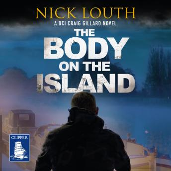 Body on the Island: DCI Craig Gillard, Book 6, Nick Louth