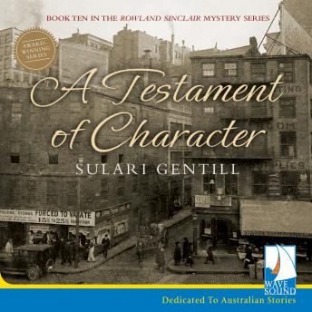 Testament of Character: Rowland Sinclair Mysteries, Book 10, Sulari Gentill