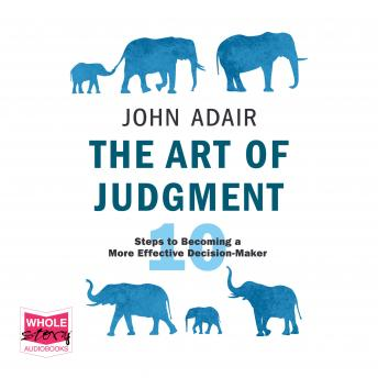 Art of Judgment: 10 Steps to Becoming a More Effective Decision-Maker details