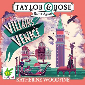 Villains in Venice: Taylor & Rose Secret Agents Book 3