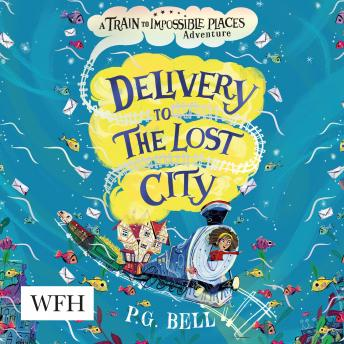 Delivery to the Lost City: Train to Impossible Places 3