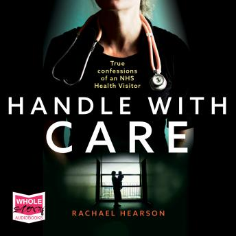 Handle With Care: True Confessions of an NHS Health Visitor