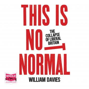 This is Not Normal: The Collapse of Liberal Britain