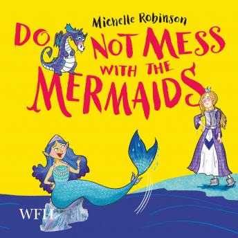Do Not Mess with the Mermaids: Do Not Disturb the Dragons, Book 2