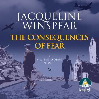 The Consequences of Fear: Maisey Dobbs Mystery, Book 16