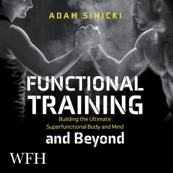 Functional Training and Beyond: Building the Ultimate Superfunctional Body and Mind details