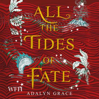 All the Tides of Fate: All the Stars and Teeth Duology, Book 2