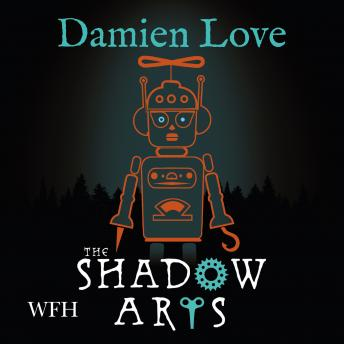 The Shadow Arts: Monstrous Devices Book 2