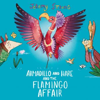 Armadillo and Hare and the Flamingo Affair
