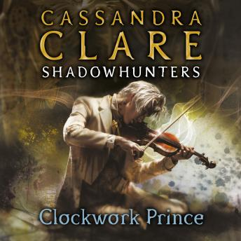 Clockwork Prince: The Infernal Devices, Book 2