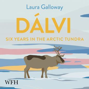Dalvi: Six Years in the Arctic Tundra