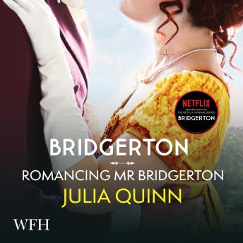 Bridgerton: Romancing Mister Bridgerton: Bridgertons Book 4