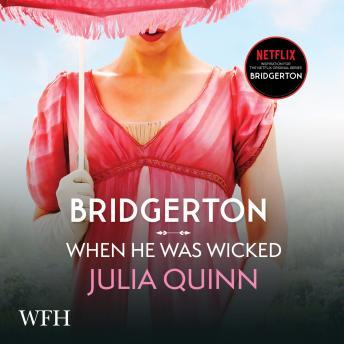 Bridgerton: When He Was Wicked: Bridgertons Book 6