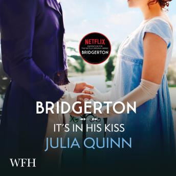 Bridgerton: It's In His Kiss: Bridgertons Book 7