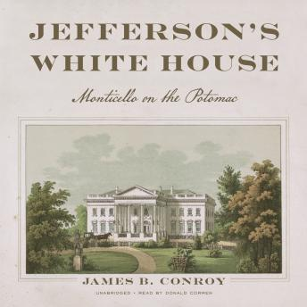 Download Jefferson's White House: Monticello on the Potomac by James B. Conroy