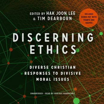 Discerning Ethics: Diverse Christian Responses to Divisive Moral Issues