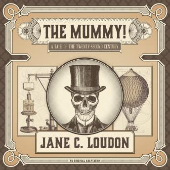 The Mummy!: A Tale of the Twenty-Second Century