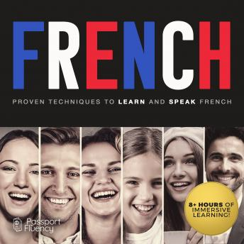 French: Proven Techniques to Learn and Speak French