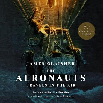 Aeronauts: Travels in the Air, James Glaisher