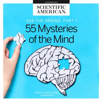 Ask the Brains, Part 1: Experts Reveal 55 Mysteries of the Mind details