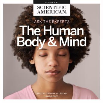 Download Ask the Experts: The Human Body and Mind by Scientific American