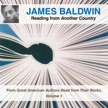 James Baldwin Reading from Another Country: From Great American Authors Read from Their Works, Volume 1