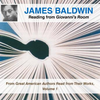 James Baldwin Reading from Giovanni's Room: From Great American Authors Read from Their Works, Volume 1, James Baldwin