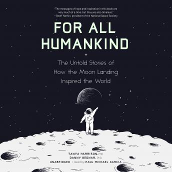 For All Humankind: The Untold Stories of How the Moon Landing Inspired the World