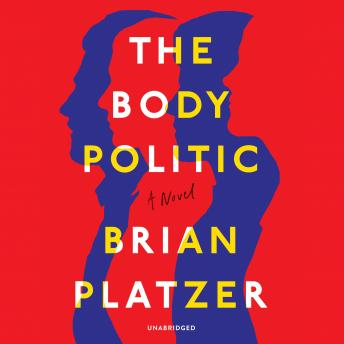 The Body Politic: A Novel